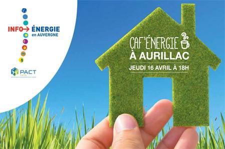 Un Caf'Energie à Aurillac le jeudi 16 avril pour tout savoir sur les économies d'énergie dans l'habitat !